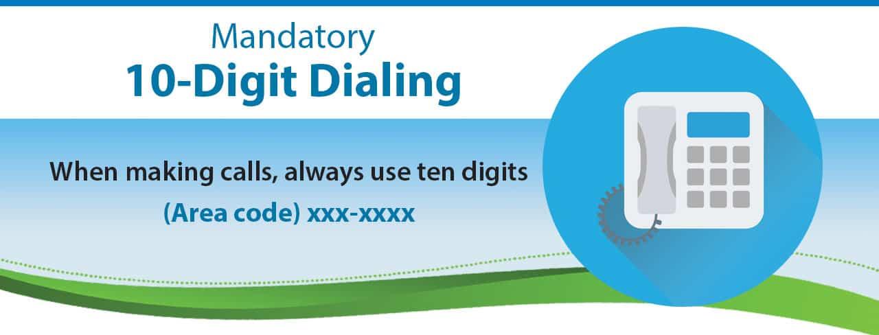 Ten Digit Dialing
